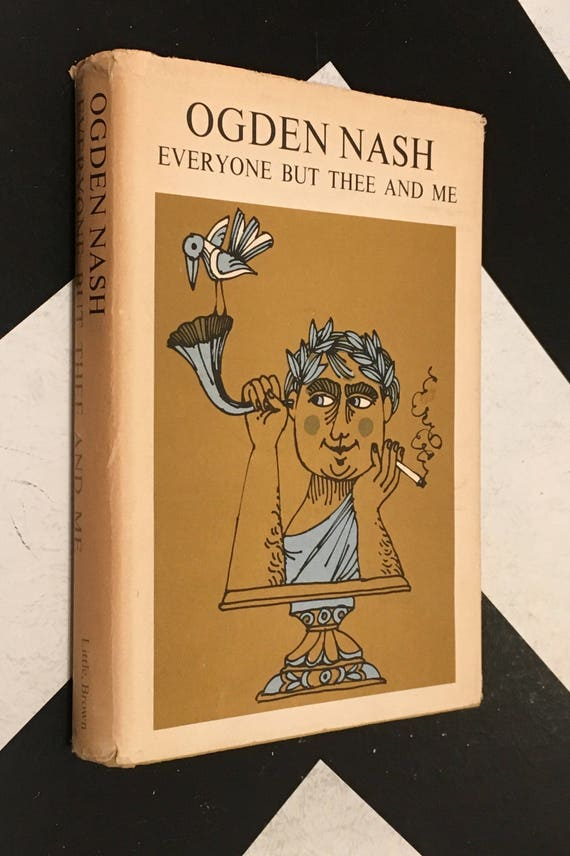 Everyone but Thee and Me by Ogden Nash SIGNED by Ogden Nash (Hardcover, 1962)