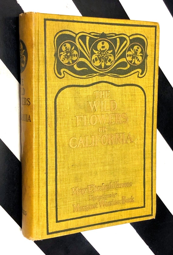 The Wildflowers of California by Mary Parsons and Margaret Buck (1912) hardcover book