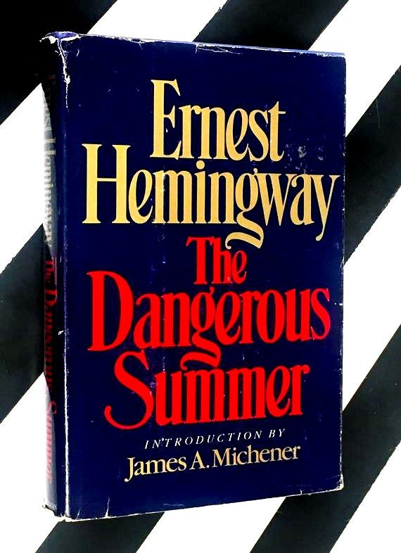 The Dangerous Summer by Ernest Hemingway (1985) hardcover book