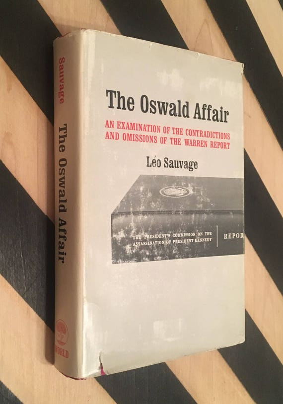 The Oswald Affair: An Examination of the Contradictions and Omissions of the Warren Report by Léo Sauvage (Hardcover, 1966) vintage book