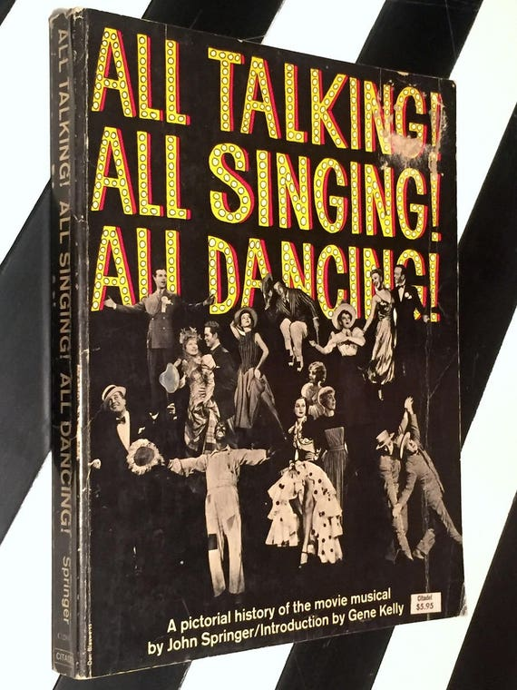 All Talking! All Singing! All Dancing! by John Springer (1966) pictorial book