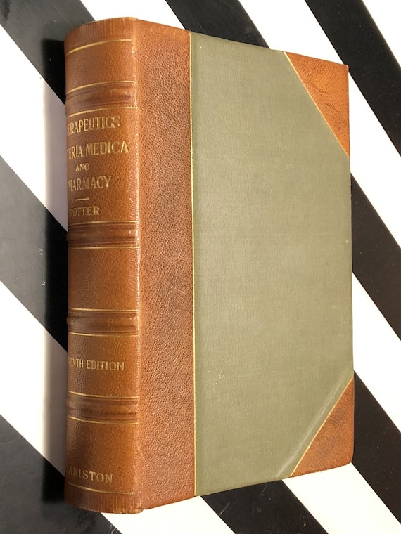Therapeutics Materia Medica and Pharmacy by Potter (1909) hardcover book