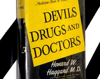 Devils Drugs and Doctors by Howard W. Haggard, M.D. (1929) hardcover medical science book