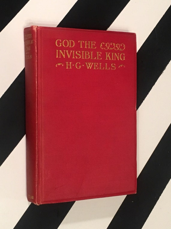 God: The Invisible King by H. G. Wells (Hardcover, 1917)