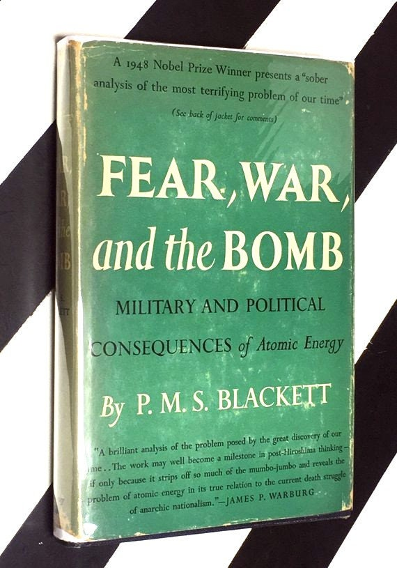 Fear, War, and the Bomb: Military and Political Consequences of Atomic Energy by P. M. S. Blackett (1949) hardcover book