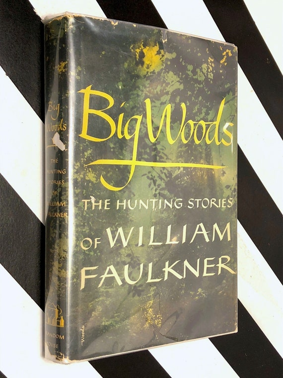 Big Woods by William Faulkner (1955) first edition book