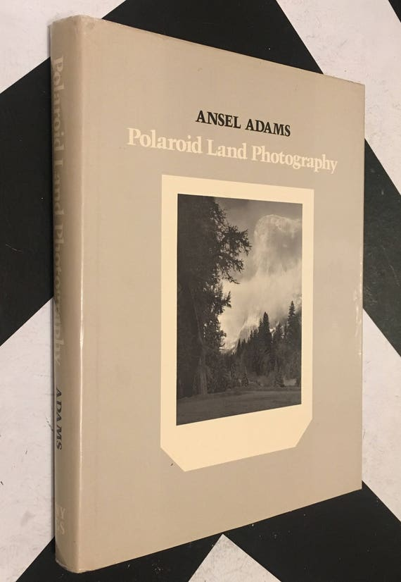 Polaroid Land Photography by Ansel Adams with the Collaboration of Robert Baker (Hardcover, 1978) vintage book