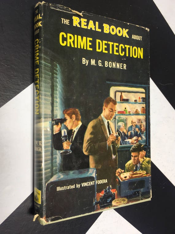 The Real Book About Crime Detection by M. G. Bonner, Illustrated by Vincent Fodera (1957) hardcover book