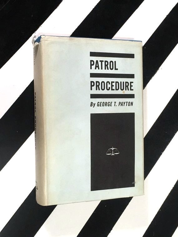 Patrol Procedure and Enforcement Concepts by Dr. George T. Payton (1982) hardcover book