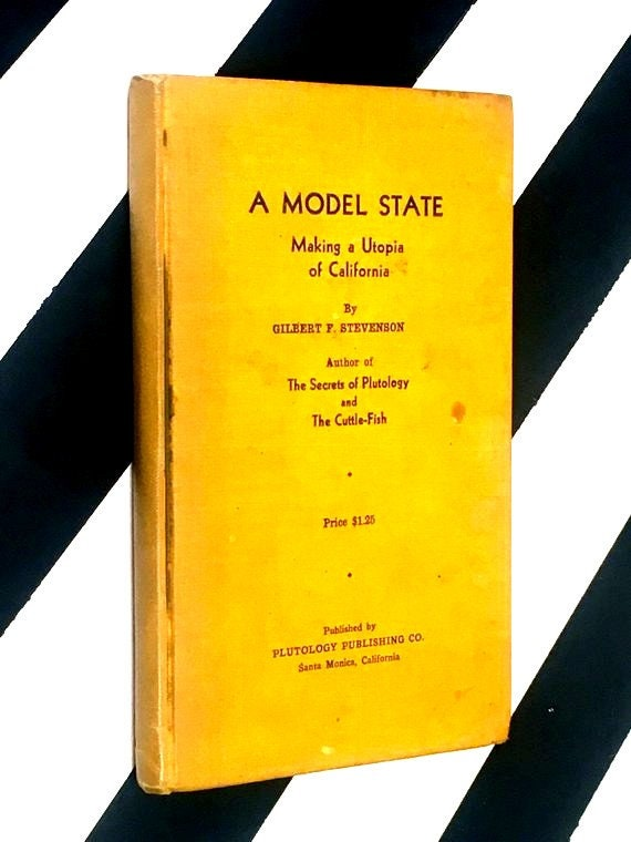 A Model State: Making a Utopia of California by Gilbert Stevenson  (1934) hardcover book