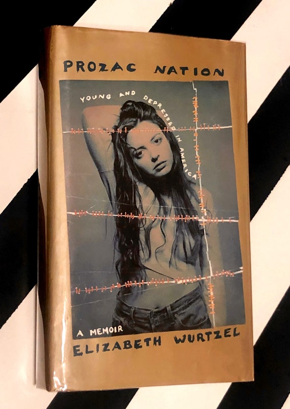 Prozac Nation: Young and Depressed in America by Elizabeth Wurtzel (1994) hardcover book