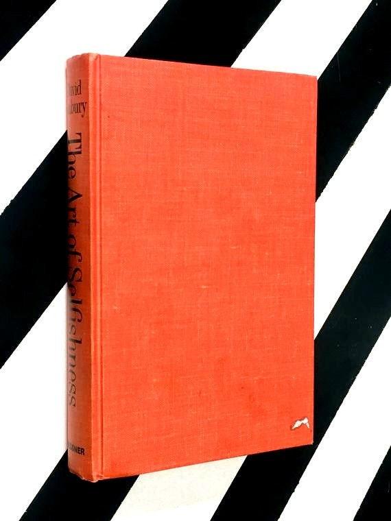 The Art of Selfishness by David Seabury (1964) hardcover book