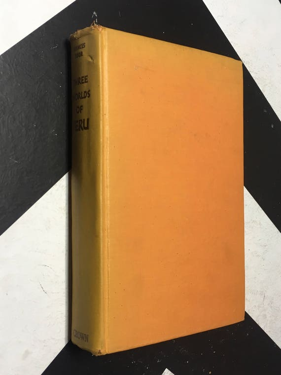 Three Worlds of Peru by Frances Toor (Hardcover, 1949) vintage book