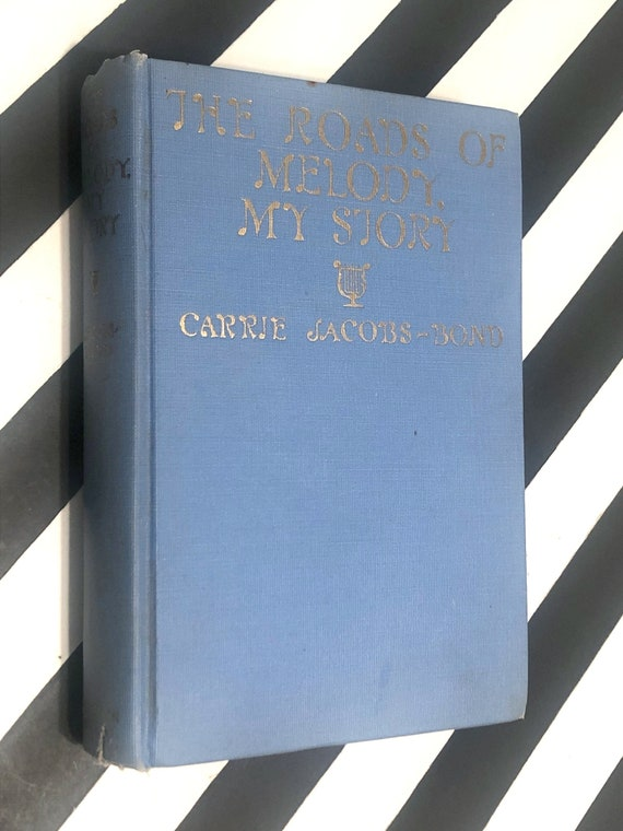 The Roads of Melody by Carrie Jacobs-Bond (1927) first edition book