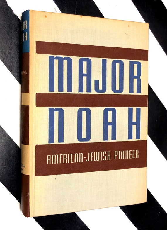 Major Noah: American-Jewish Pioneer by Isaac Goldberg (1937) first edition book
