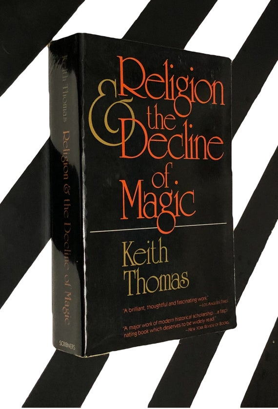 Religion and the Decline of Magic by Keith Thomas (1971) softcover book