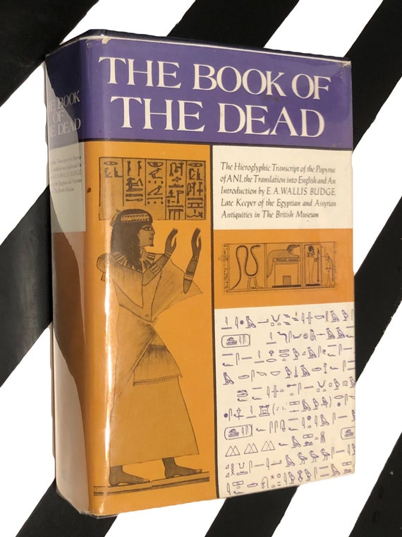 The Book of the Dead, The Hieroglyphic Transcript of the Papyrus of ANI translated by E. Wallis Budge (1960) hardcover book