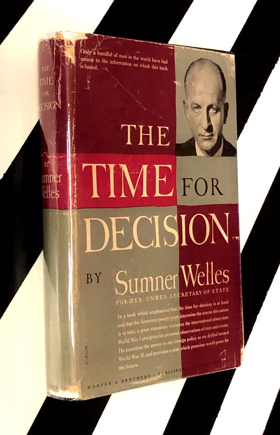 The Time for Decision by Sumner Welles (1944) hardcover first edition book