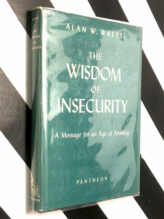 The Wisdom of Insecurity by Alan W. Watts (1951) hardcover book