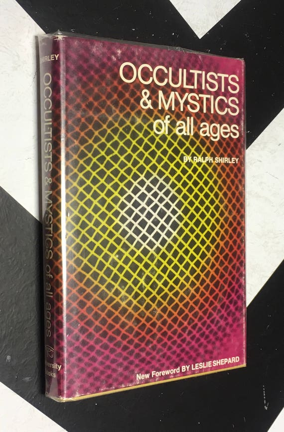 Occultists and Mystics of All Ages by Ralph Shirley; New Foreword by Leslie Shepherd vintage esoteric book (Hardcover, 1972)