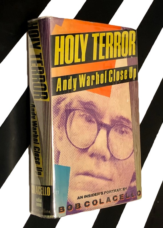 Holy Terror: Andy Warhol Close Up by Bob Colacello (1990) first edition book