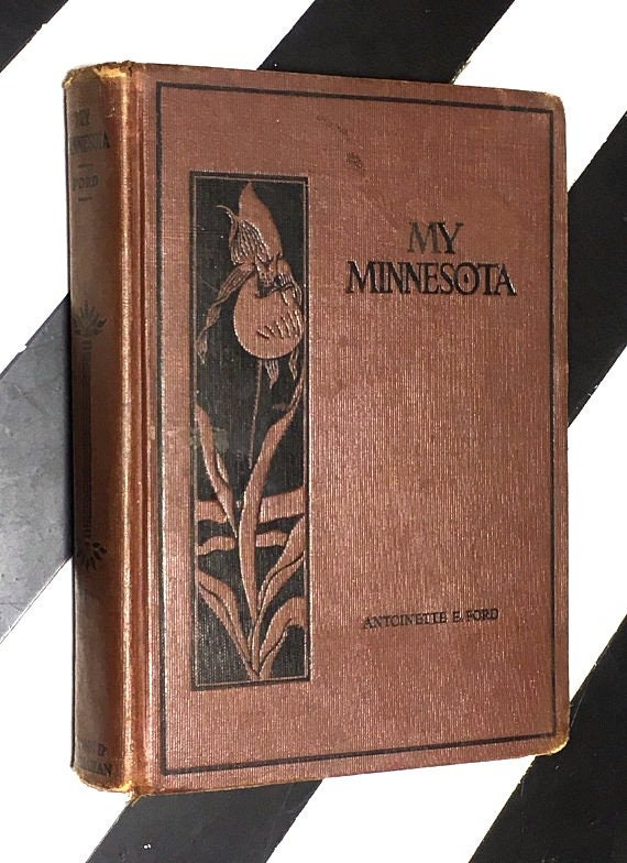 My Minnesota by Antoinette E. Ford (1929) hardcover book