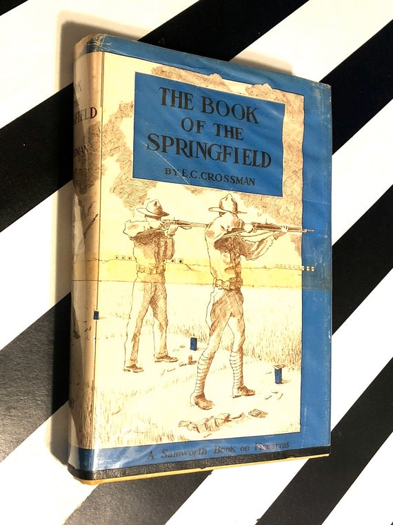 The Book of the Springfield by E. C. Crossman (1952) hardcover book
