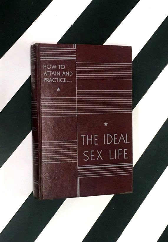 How to Practice and Maintain the Ideal Sex Life by Dr. J. Rutgers (1940) hardcover book