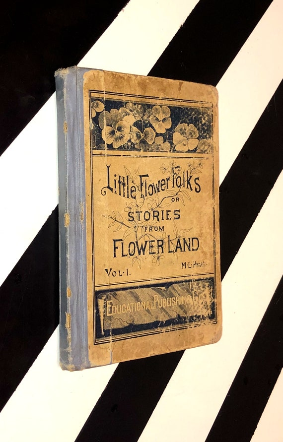 Little Flower Folks or Stories from Flowerland for the Home and School Vol. 1 by Mara L. Pratt (1890) hardcover book
