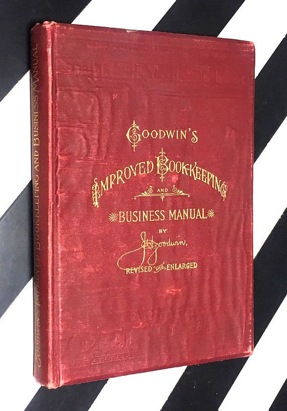 Goodwin's Improved Book-Keeping and Business Manual by J. H. Goodwin - Revised and Enlarged (1909/1910) hardcover book