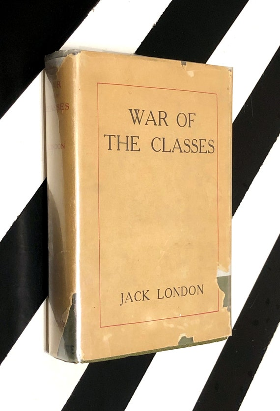 War of the Classes by Jack London (1912) hardcover rare social politics book