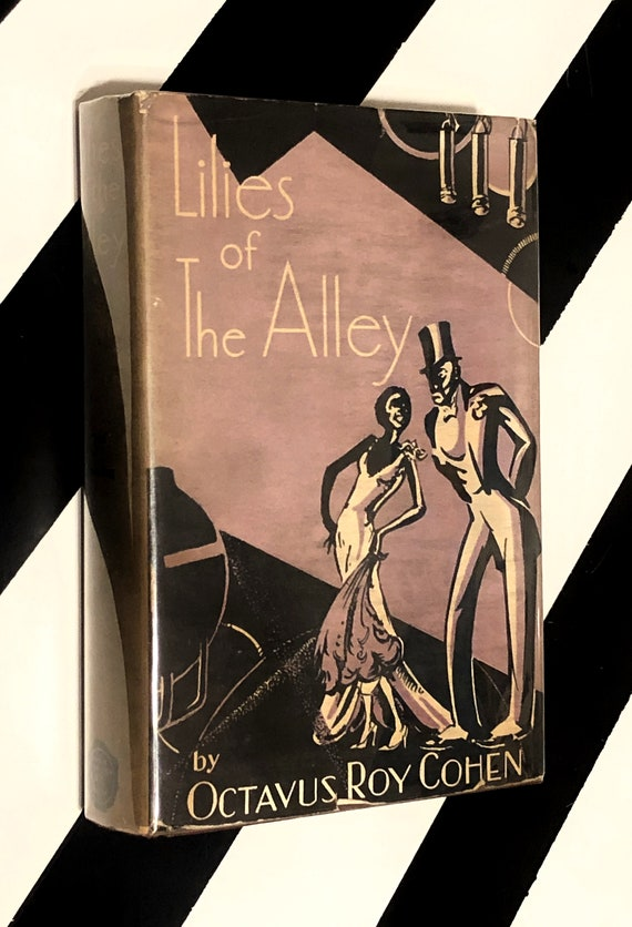 Lilies of the Alley by Octavus Roy Cohen (1931) hardcover book