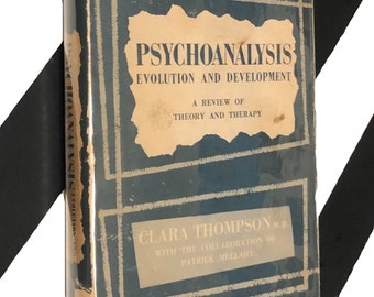 Psychoanalysis Evolution and Development: A Review of Theory and Therapy Clara by Thompson (1950) hardcover book
