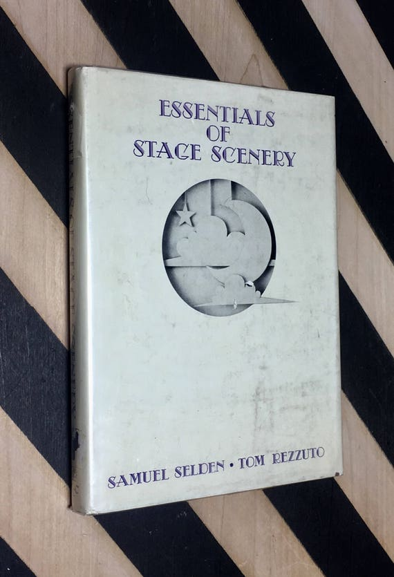 Essentials of Stage Scenery by Samuel Selden and Tom Rezzuto (1976) hardcover book