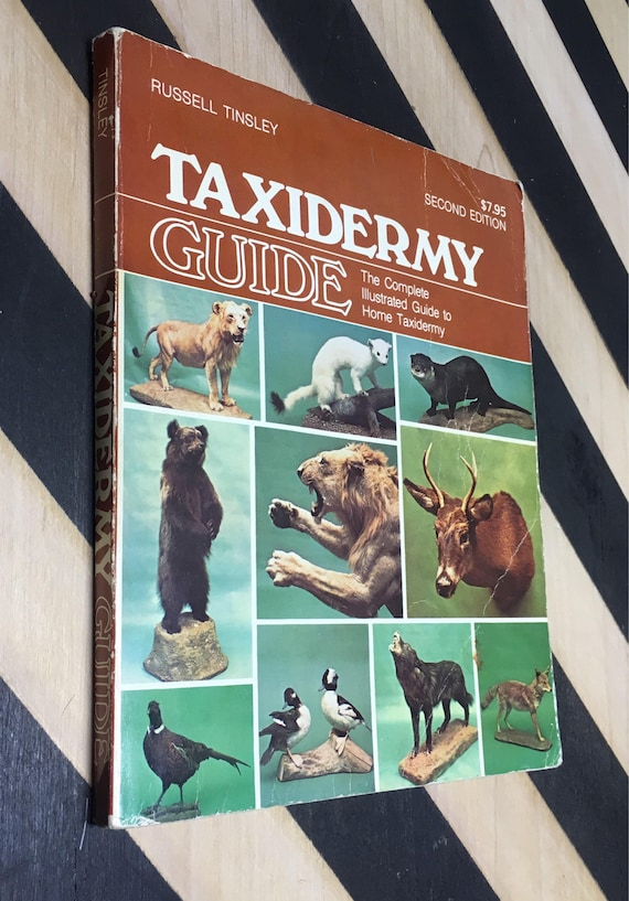 Taxidermy Guide: Second Edition by Russell Tinsley (Softcover, 1977) vintage book