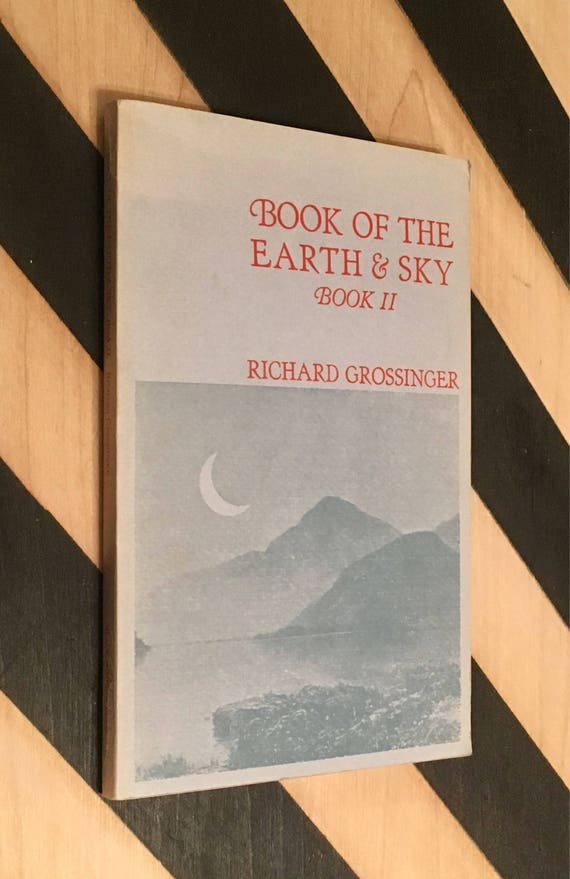 Book of the Earth & Sky: Book II by Richard Grossinger (1971) softcover book
