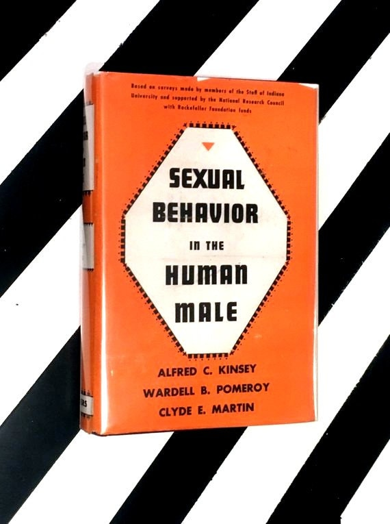 Sexual Behavior in the Human Male by Alfred C. Kinsey, Wardell B. Pomeroy, and Clyde E. Martin (1948) hardcover book