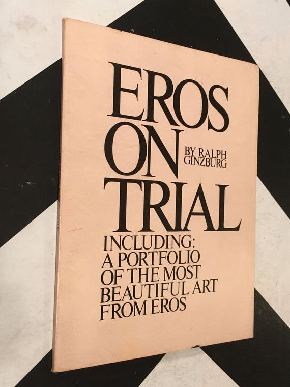 Eros on Trial: Including a Portfolio of the Most Beautiful Art from Eros by Ralph Ginzburg (Softcover, 1965)