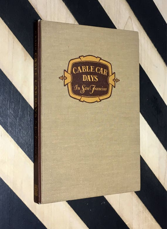 Cable Car Days in San Francisco by Edgar M. Kahn (1946) hardcover book
