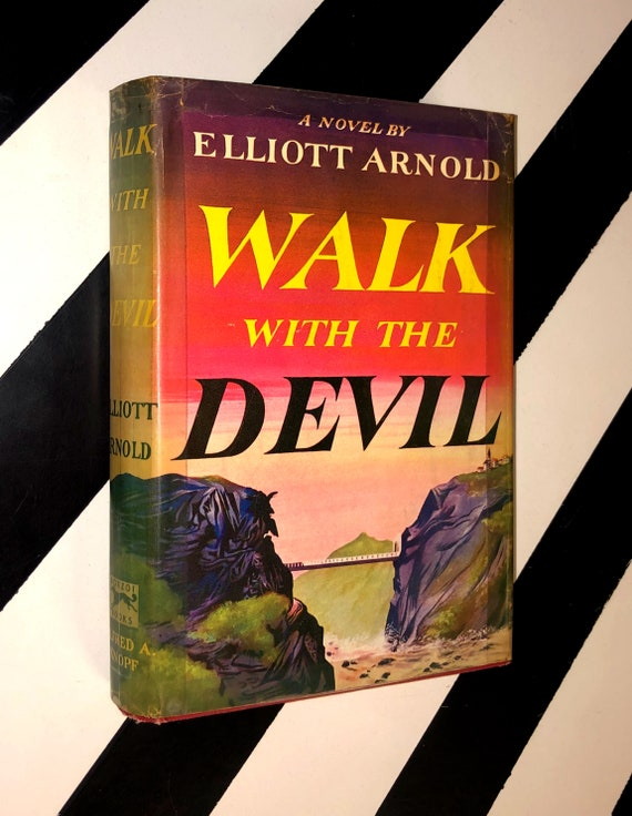 Walk with the Devil: A Novel by Elliott Arnold (1950) hardcover book