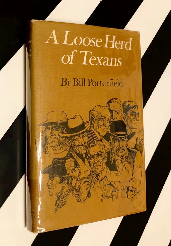 A Loose Herd of Texans by Bill Porterfield (1978) hardcover book