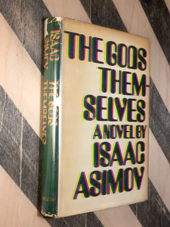 The Gods Themselves by Isaac Asimov (1972) hardcover book