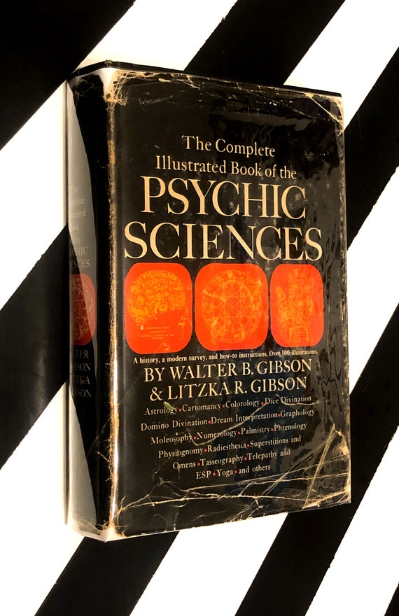 The Complete Illustrated Book of Psychic Sciences by Walter B. Gibson and Litzka R. Gibson (1966) hardcover book
