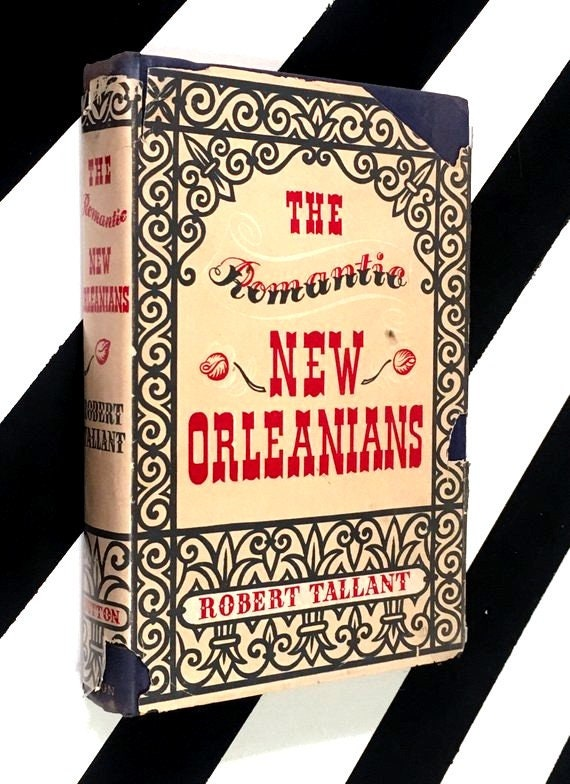 The Romantic New Orleanians by Robert Tallant (1950) hardcover book
