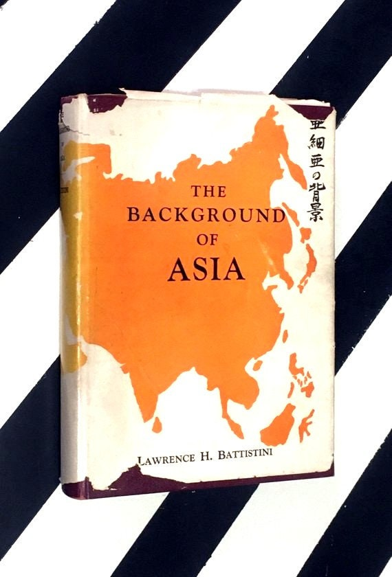 The Background of Asia by Lawrence H. Battistini (1951) hardcover signed book