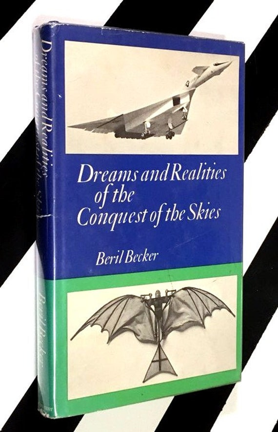 Dreams and Realities of the Conquest of the Skies by Beril Becker (1967) hardcover book