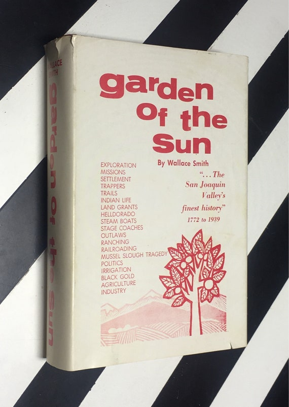 Garden of the Sun by Wallace Smith (1960) hardcover book