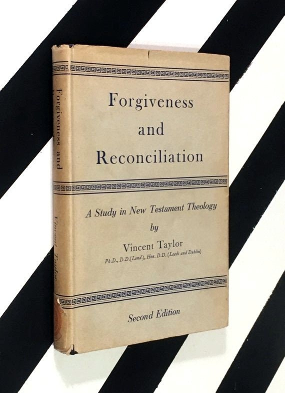 Forgiveness and Reconciliation: A Study in New Testament Theology by Vincent Taylor (1956) hardcover book