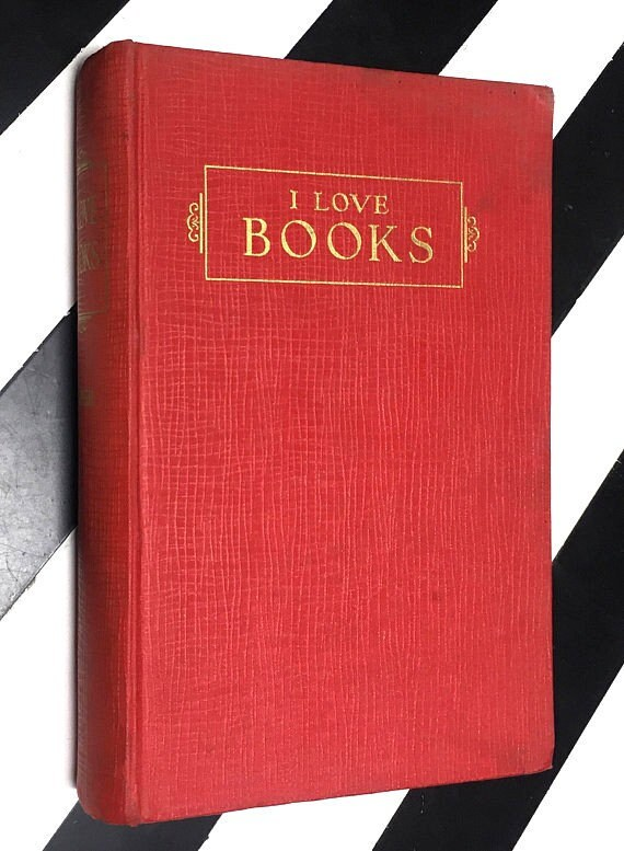 I Love Books: Why, What, How, and When We Should Read by John D. Snider - Revised Edition (1945) hardcover book