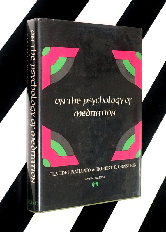 On the Psychology of Meditation by Claudio Naranjo and Robert E. Ornstein (1971) hardcover book